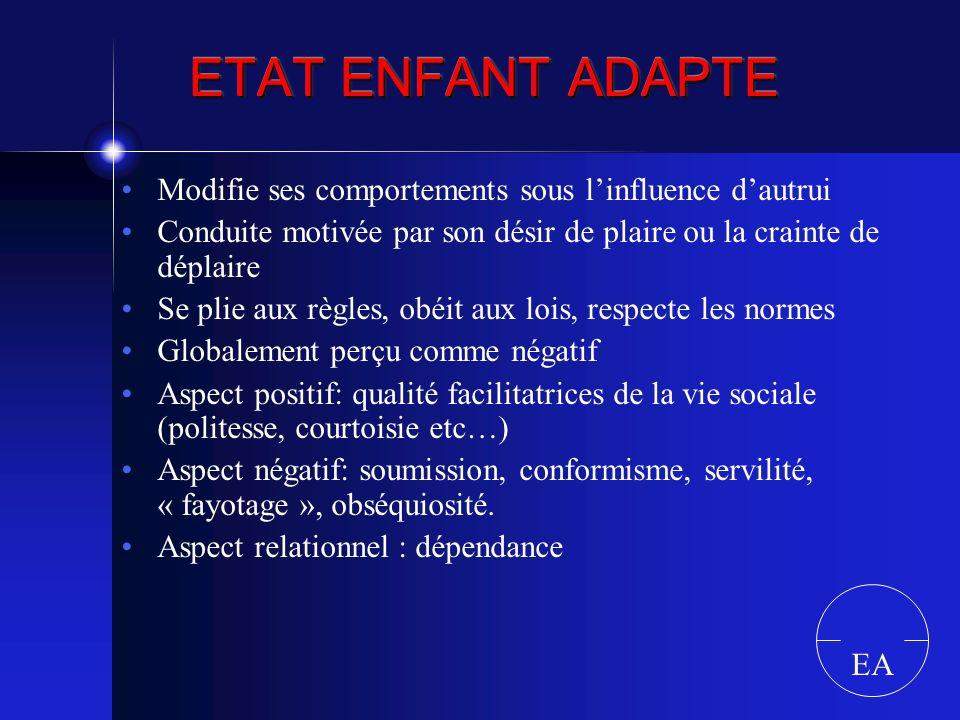 ETAT ENFANT ADAPTE Modifie ses comportements sous l'influence d'autrui