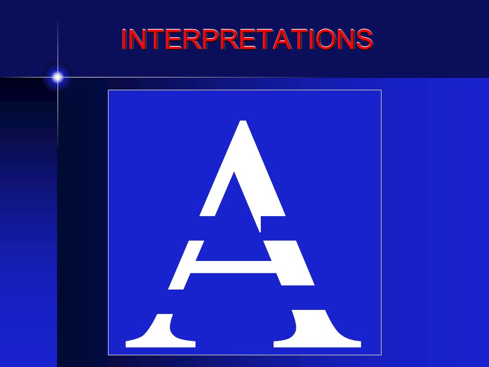 INTERPRETATIONS A
