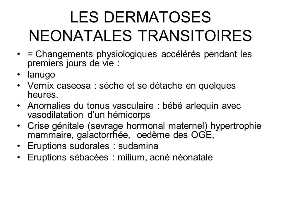 LES DERMATOSES NEONATALES TRANSITOIRES