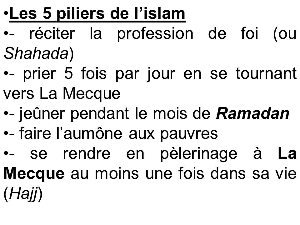 Les 5 piliers de l'islam - réciter la profession de foi (ou Shahada) - prier 5 fois par jour en se tournant vers La Mecque.