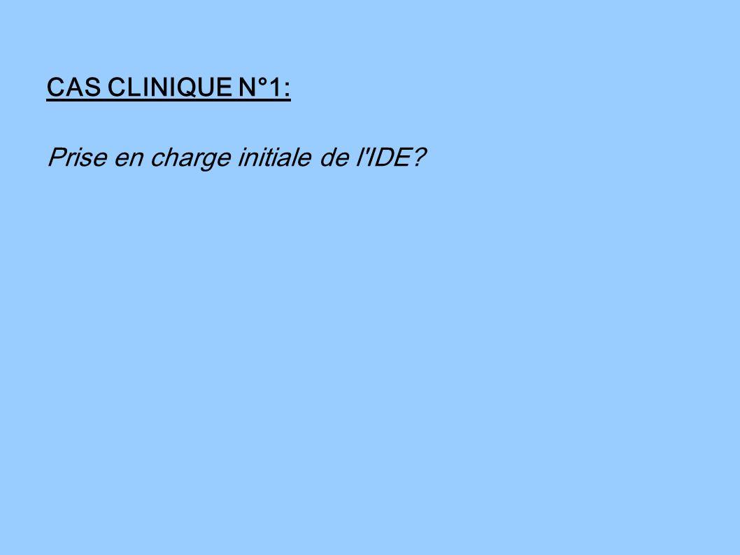 CAS CLINIQUE N°1: Prise en charge initiale de l IDE