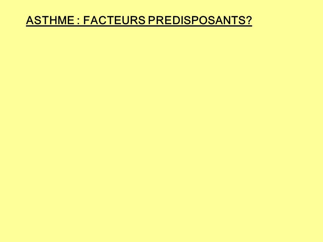 ASTHME : FACTEURS PREDISPOSANTS