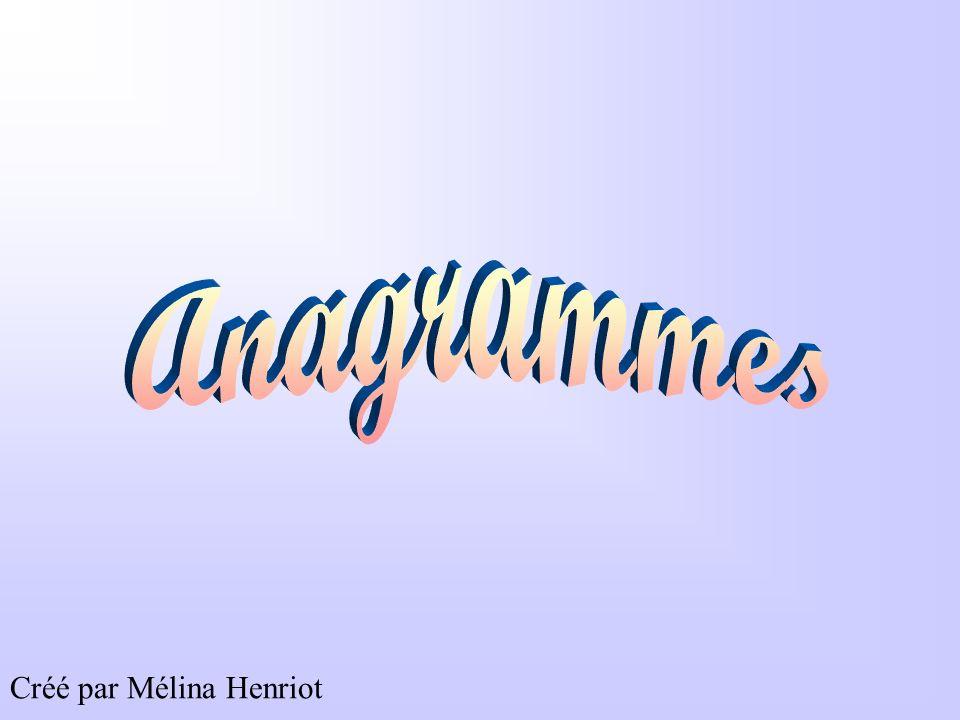 Anagrammes Créé par Mélina Henriot