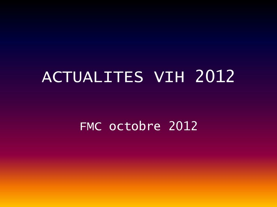 ACTUALITES VIH 2012 FMC octobre 2012