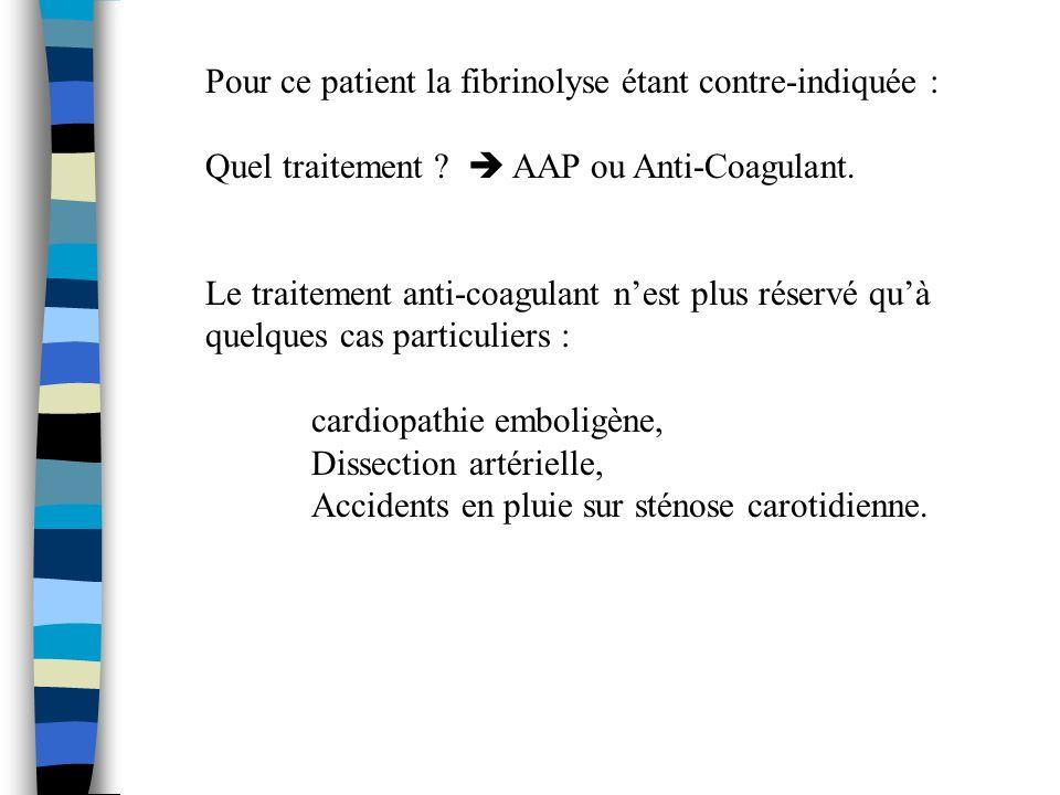 Pour ce patient la fibrinolyse étant contre-indiquée :