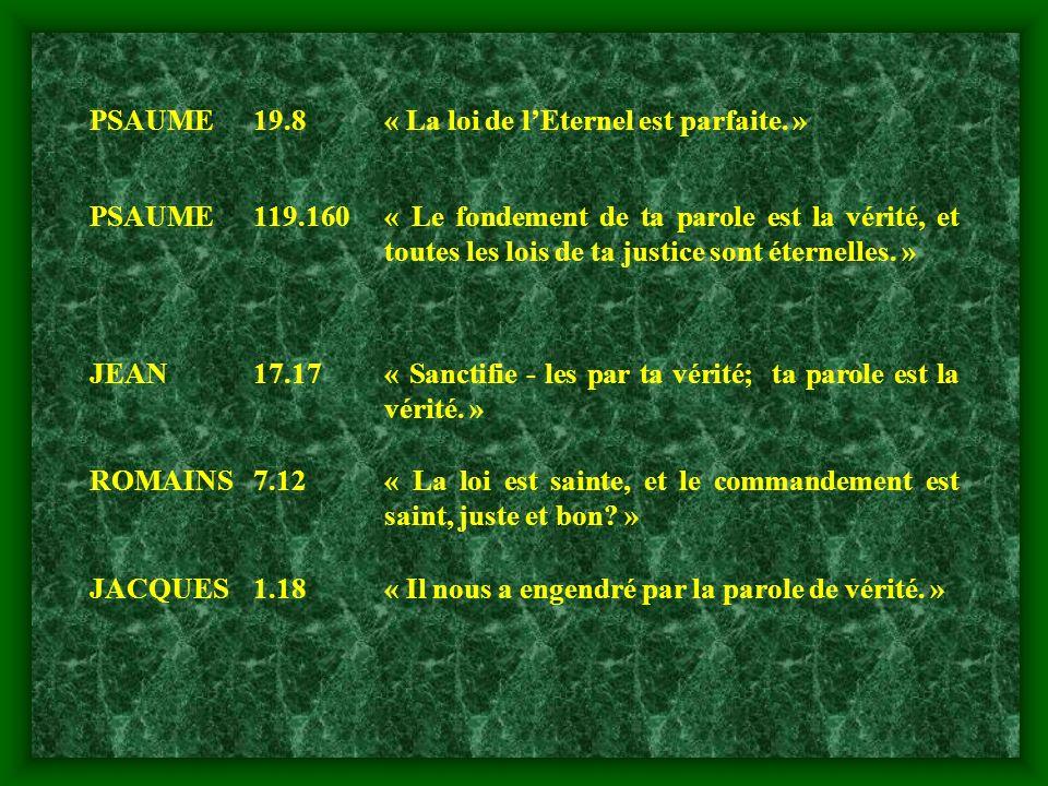 PSAUME 19.8. « La loi de l'Eternel est parfaite. » 119.160.
