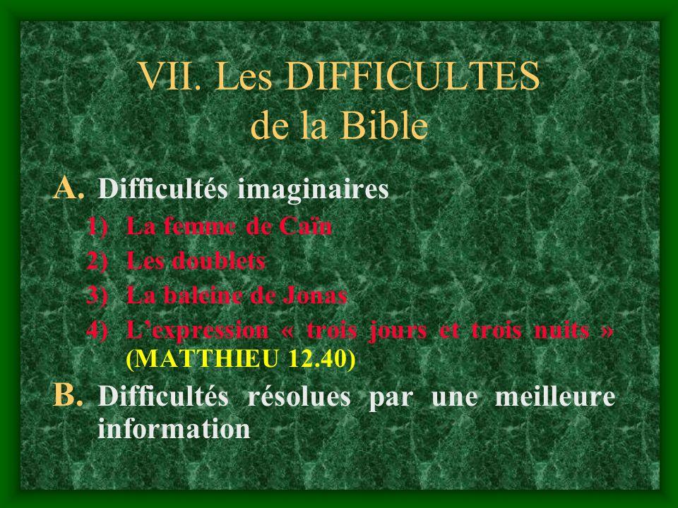 VII. Les DIFFICULTES de la Bible
