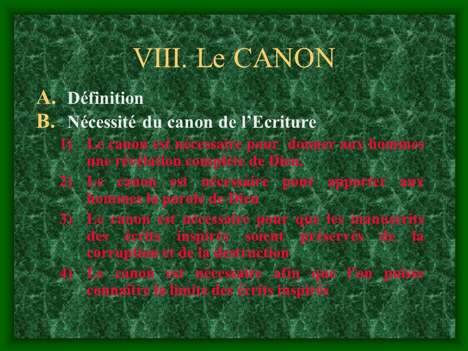 VIII. Le CANON Définition Nécessité du canon de l'Ecriture