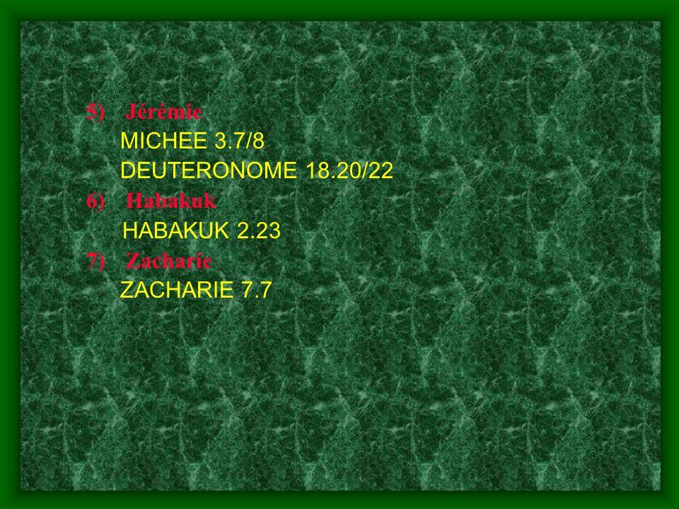 Jérémie MICHEE 3.7/8 DEUTERONOME 18.20/22 Habakuk HABAKUK 2.23 Zacharie ZACHARIE 7.7