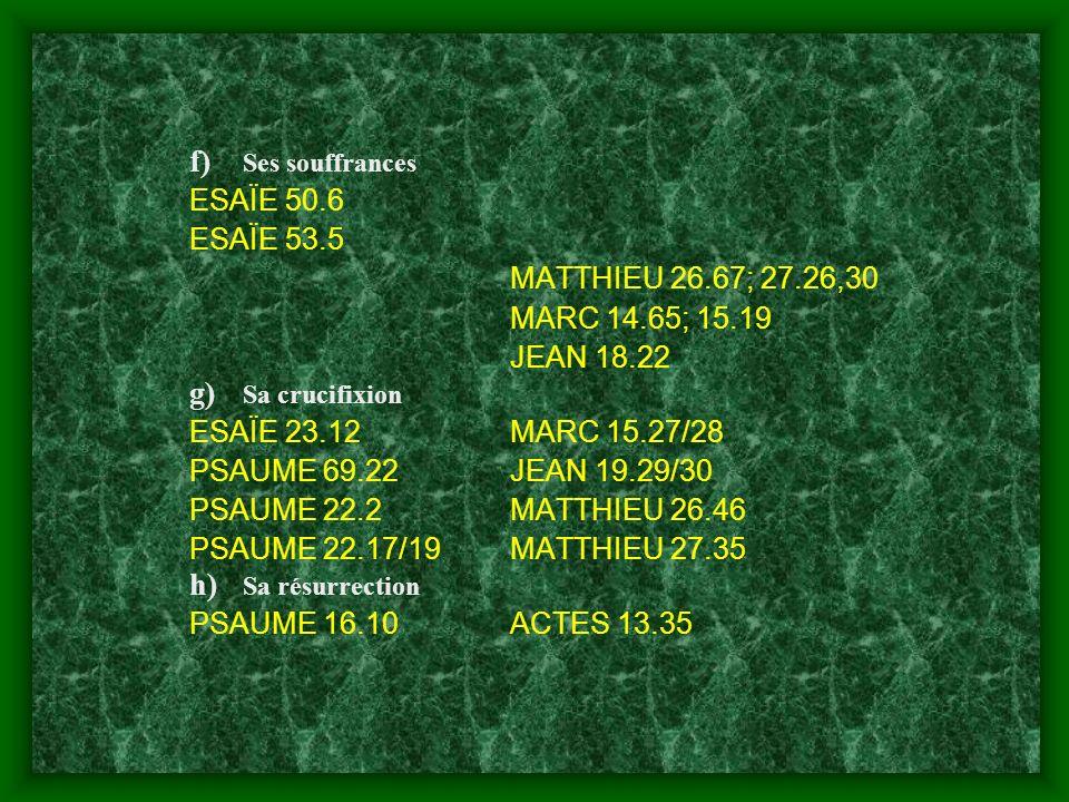ESAÏE 50.6 ESAÏE 53.5 MATTHIEU 26.67; 27.26,30 MARC 14.65; 15.19