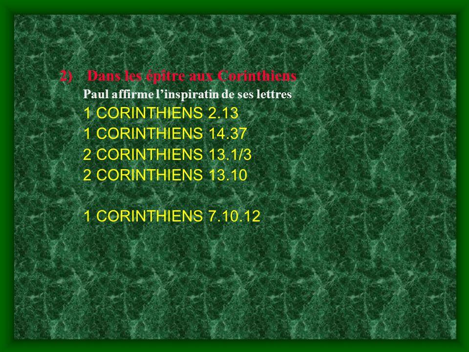 Dans les épître aux Corinthiens 1 CORINTHIENS 2.13 1 CORINTHIENS 14.37