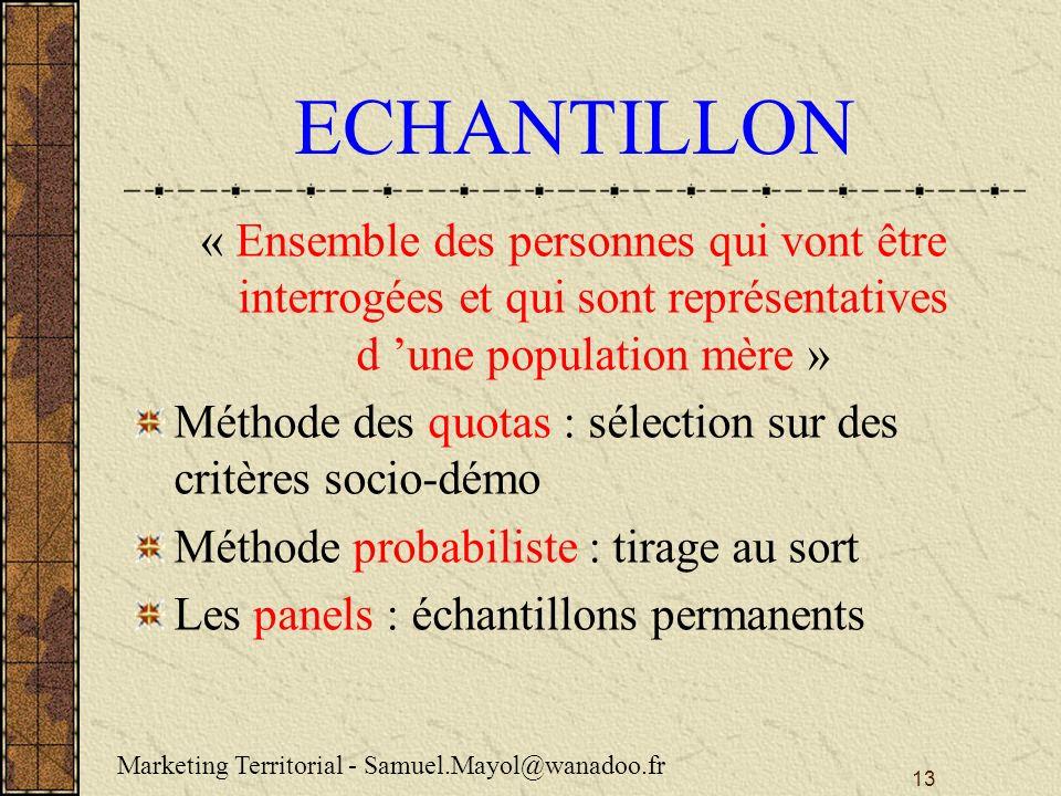 ECHANTILLON « Ensemble des personnes qui vont être interrogées et qui sont représentatives d 'une population mère »