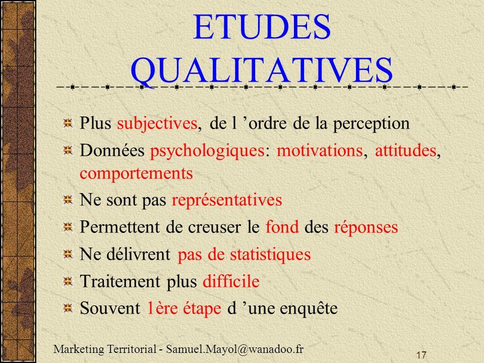 ETUDES QUALITATIVES Plus subjectives, de l 'ordre de la perception