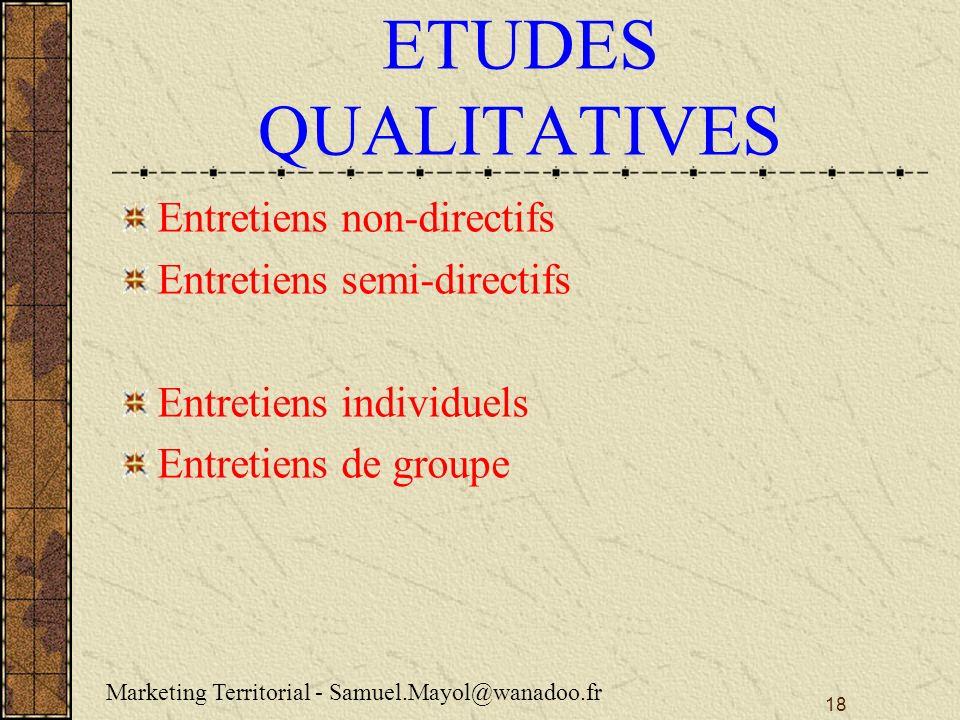 ETUDES QUALITATIVES Entretiens non-directifs Entretiens semi-directifs