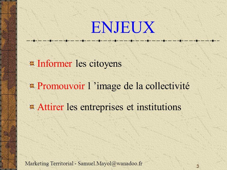 ENJEUX Informer les citoyens Promouvoir l 'image de la collectivité