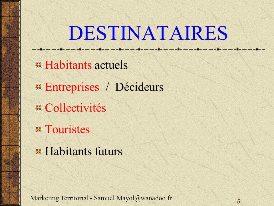 DESTINATAIRES Habitants actuels Entreprises / Décideurs Collectivités