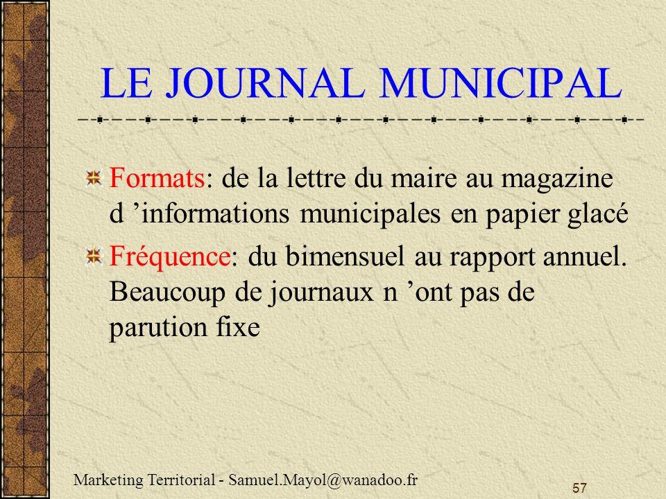 LE JOURNAL MUNICIPAL Formats: de la lettre du maire au magazine d 'informations municipales en papier glacé.