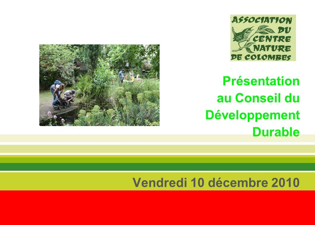 Présentation au Conseil du Développement Durable Vendredi 10 décembre 2010
