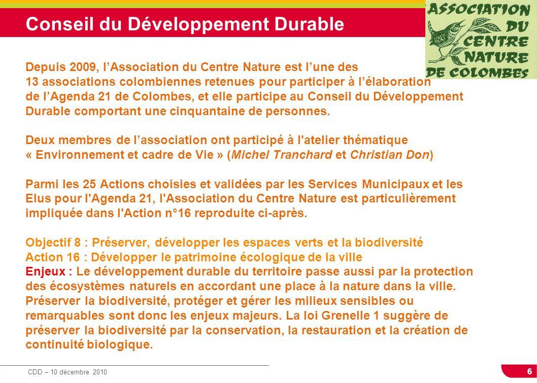 Conseil du Développement Durable Depuis 2009, l'Association du Centre Nature est l'une des 13 associations colombiennes retenues pour participer à l'élaboration de l'Agenda 21 de Colombes, et elle participe au Conseil du Développement Durable comportant une cinquantaine de personnes.