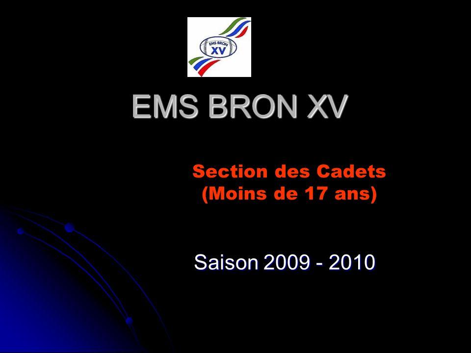 EMS BRON XV Section des Cadets (Moins de 17 ans) Saison 2009 - 2010