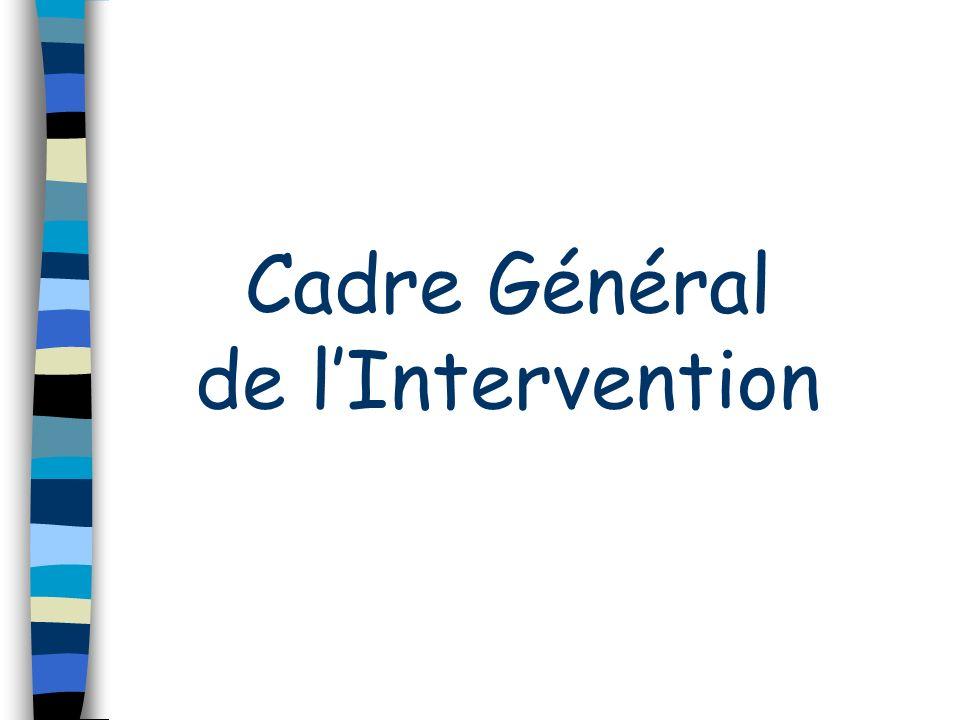 Cadre Général de l'Intervention
