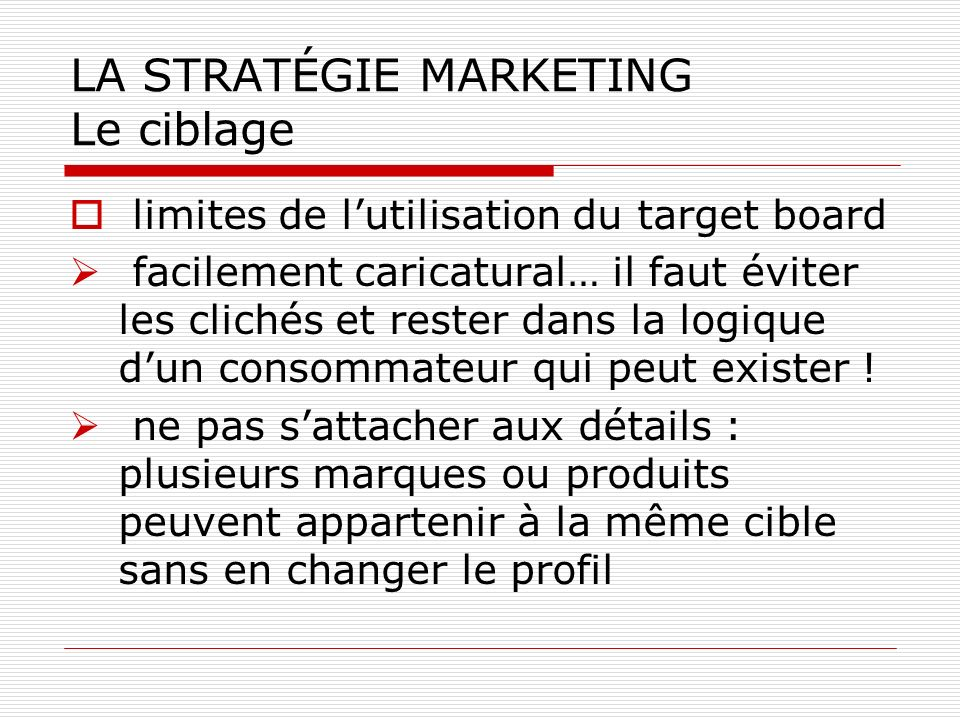 LA STRATÉGIE MARKETING Le ciblage