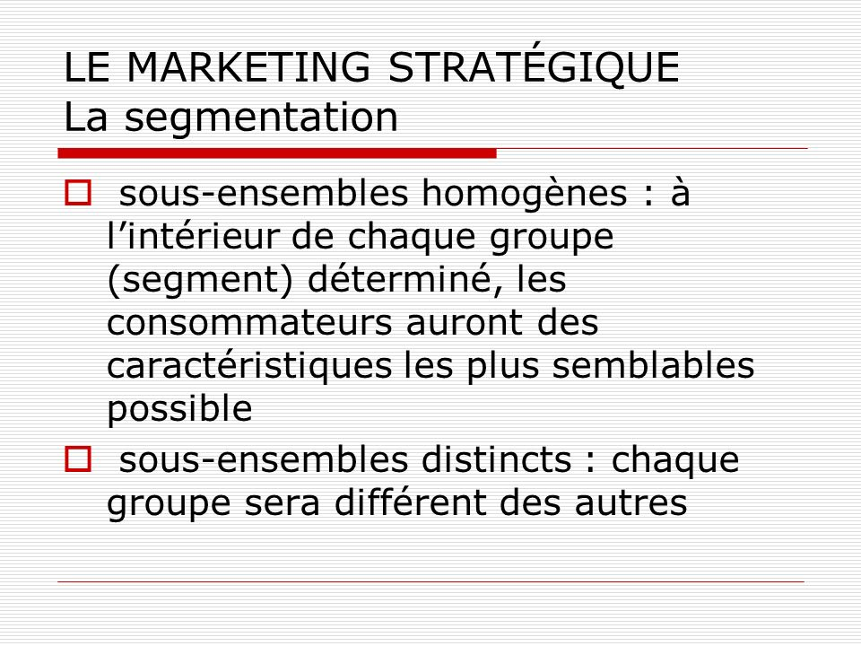 LE MARKETING STRATÉGIQUE La segmentation
