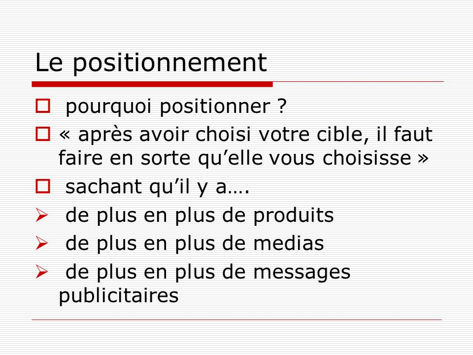 Le positionnement pourquoi positionner