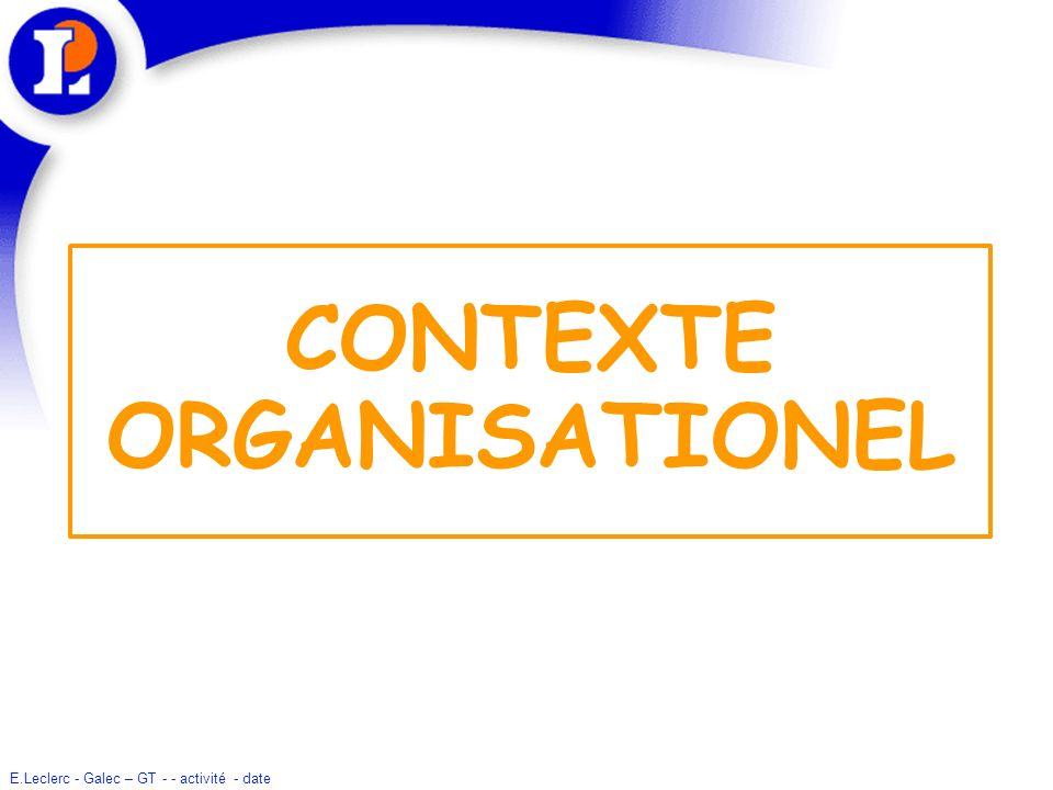 CONTEXTE ORGANISATIONEL