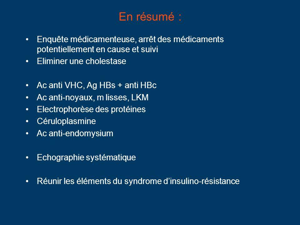 En résumé : Enquête médicamenteuse, arrêt des médicaments potentiellement en cause et suivi. Eliminer une cholestase.