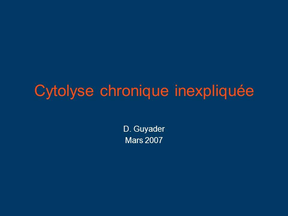 Cytolyse chronique inexpliquée
