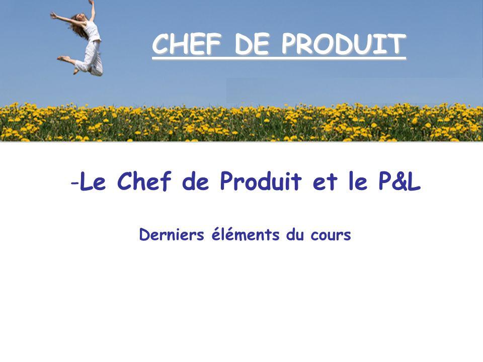 Le Chef de Produit et le P&L Derniers éléments du cours