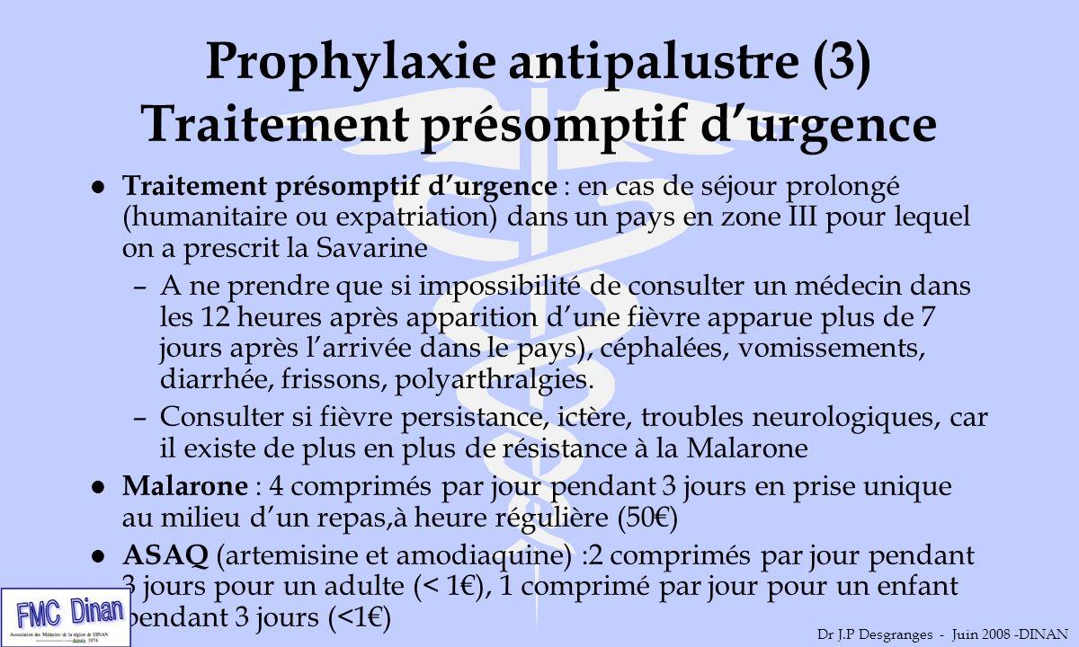 Prophylaxie antipalustre (3) Traitement présomptif d'urgence