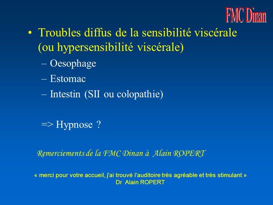 FMC Dinan Troubles diffus de la sensibilité viscérale (ou hypersensibilité viscérale) Oesophage. Estomac.