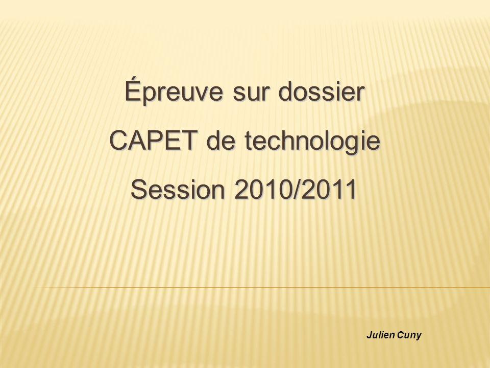 Épreuve sur dossier CAPET de technologie Session 2010/2011 Julien Cuny