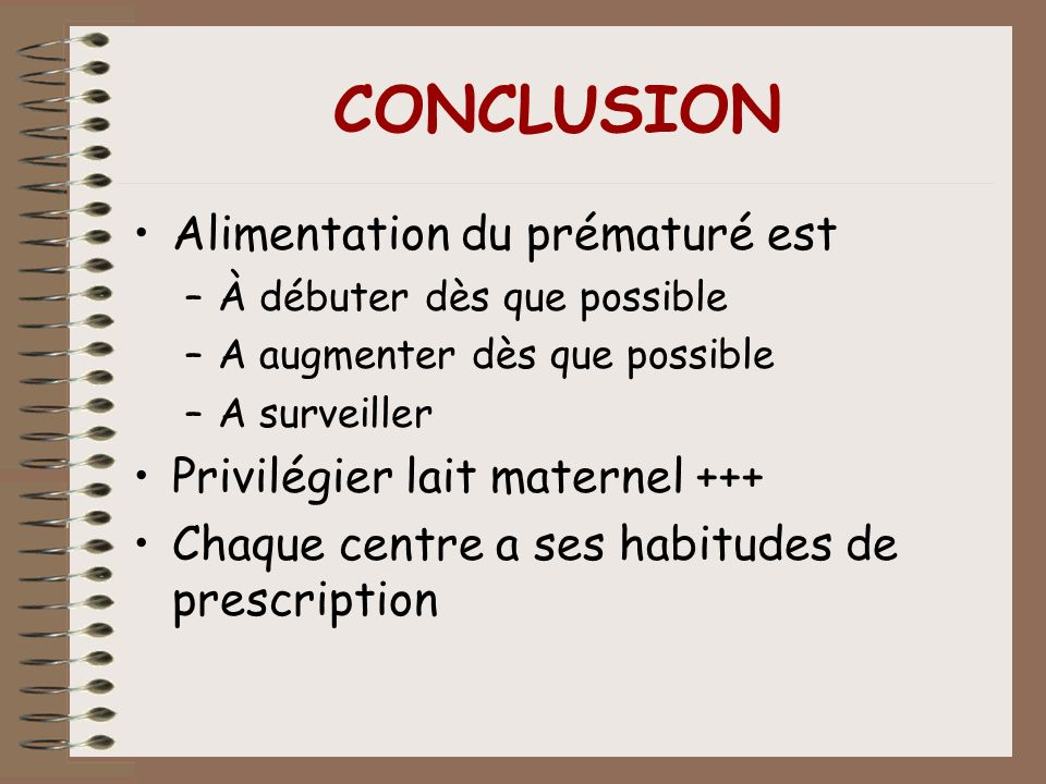 CONCLUSION Alimentation du prématuré est Privilégier lait maternel +++