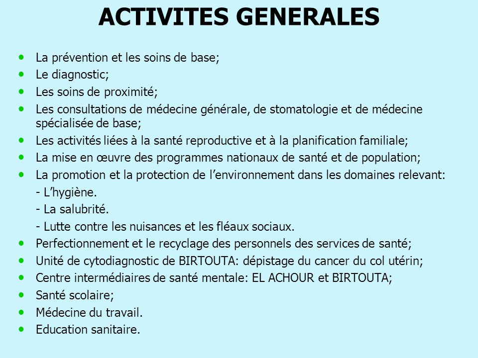 ACTIVITES GENERALES La prévention et les soins de base; Le diagnostic;