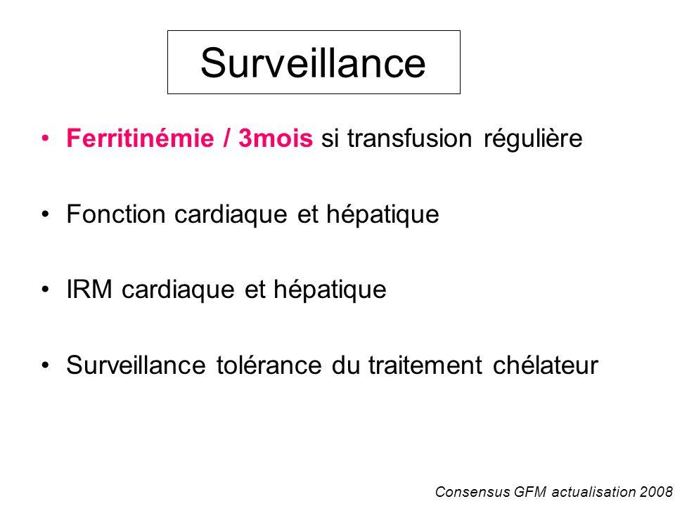 Surveillance Ferritinémie / 3mois si transfusion régulière