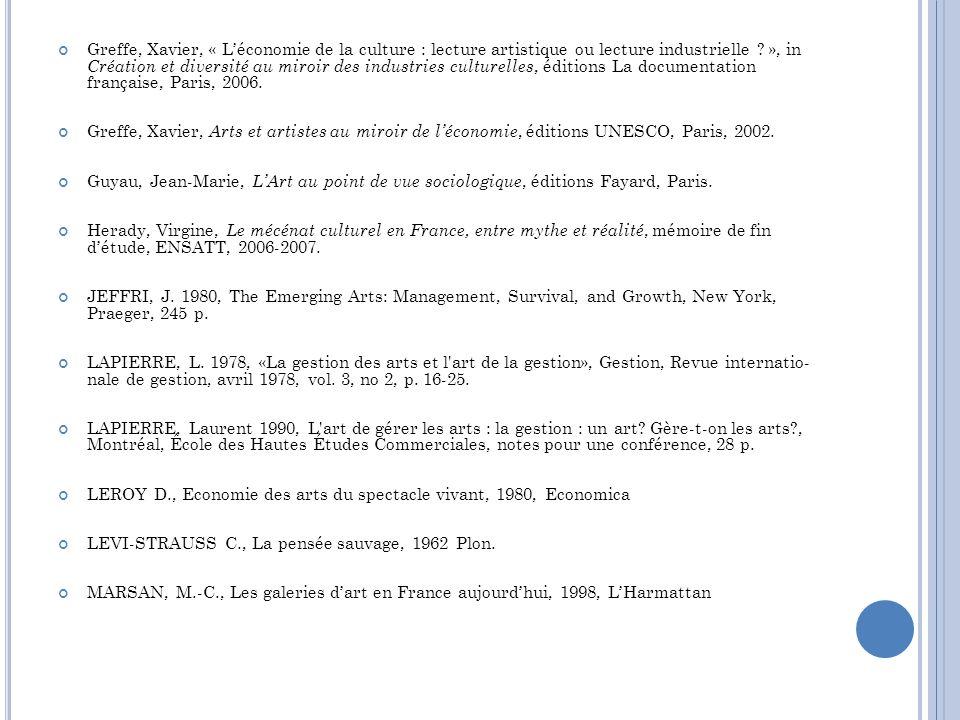 Greffe, Xavier, « L'économie de la culture : lecture artistique ou lecture industrielle », in Création et diversité au miroir des industries culturelles, éditions La documentation française, Paris, 2006.