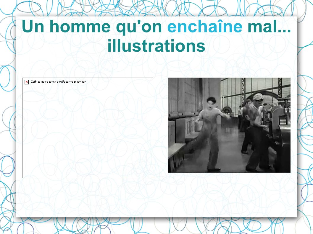 Un homme qu on enchaîne mal... illustrations