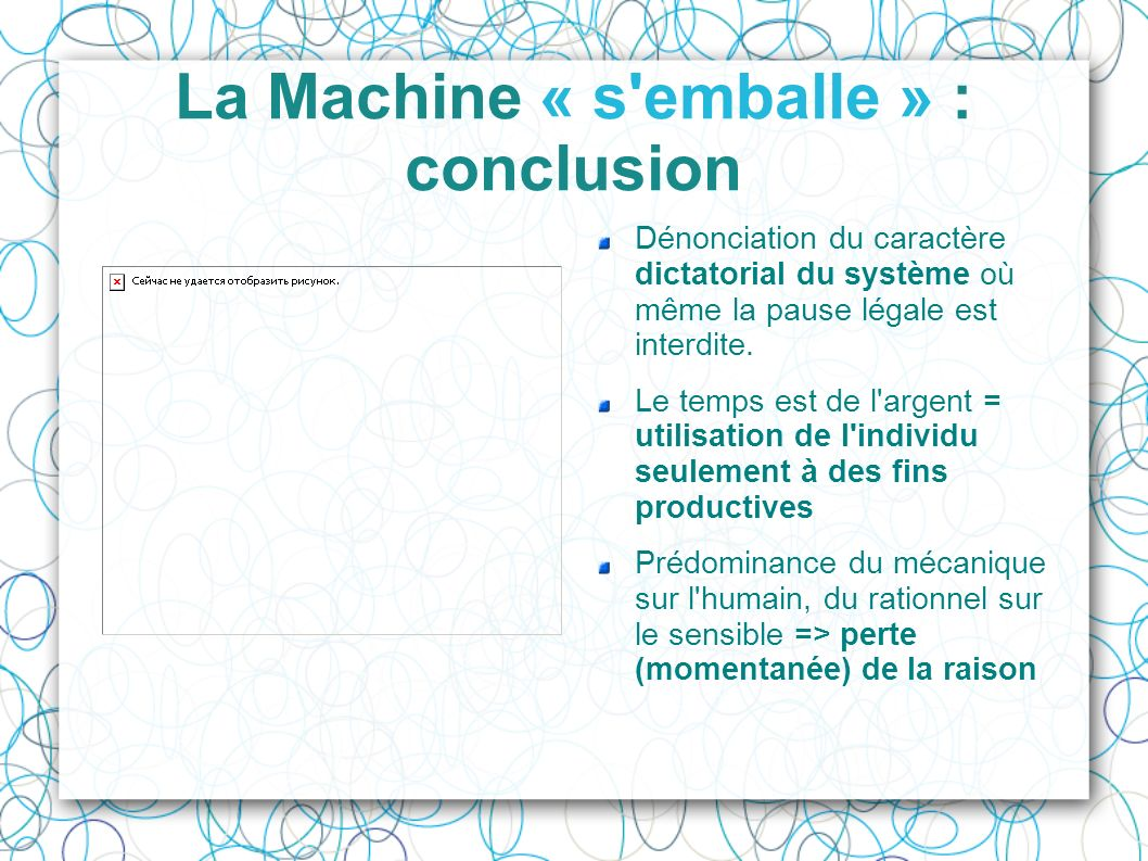 La Machine « s emballe » : conclusion