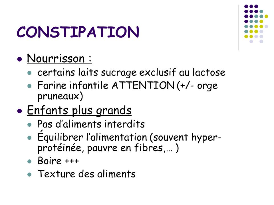 CONSTIPATION Nourrisson : Enfants plus grands