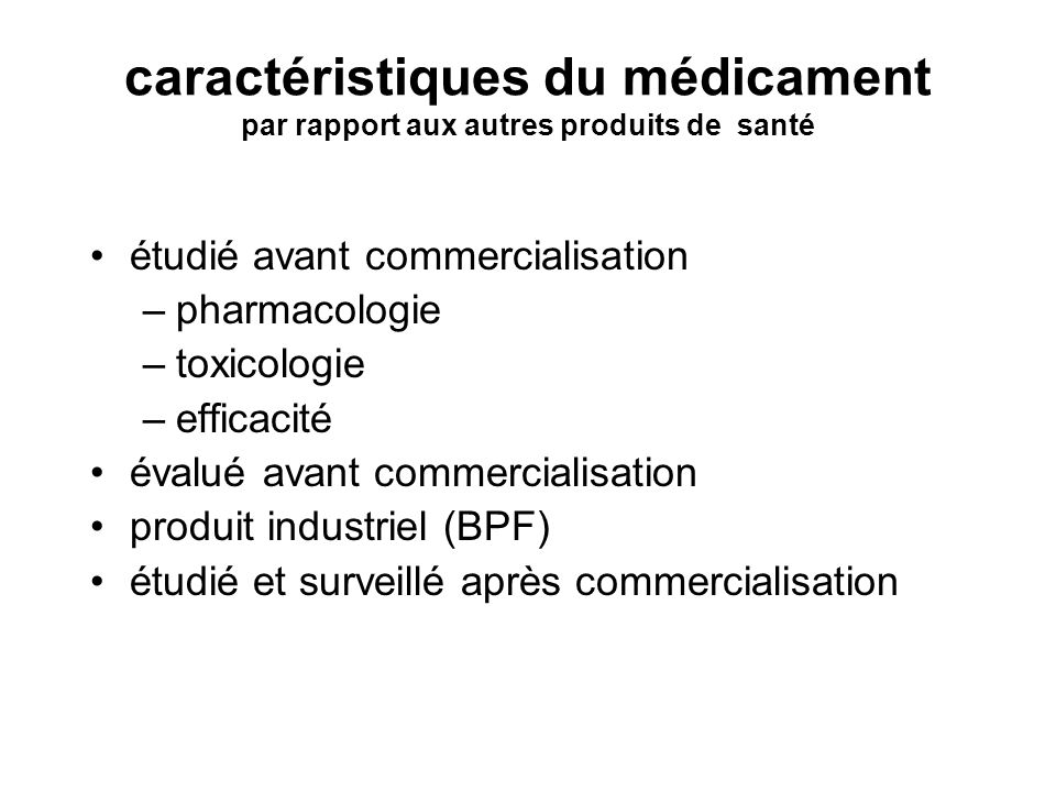 caractéristiques du médicament par rapport aux autres produits de santé