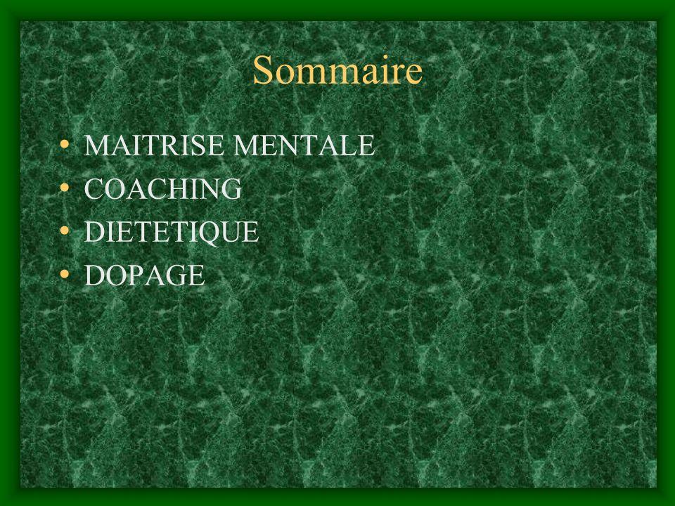 Sommaire MAITRISE MENTALE COACHING DIETETIQUE DOPAGE