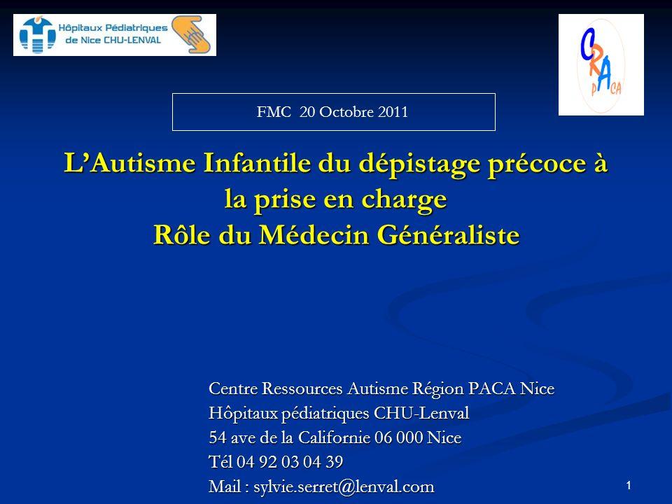 FMC 20 Octobre 2011 L'Autisme Infantile du dépistage précoce à la prise en charge Rôle du Médecin Généraliste.