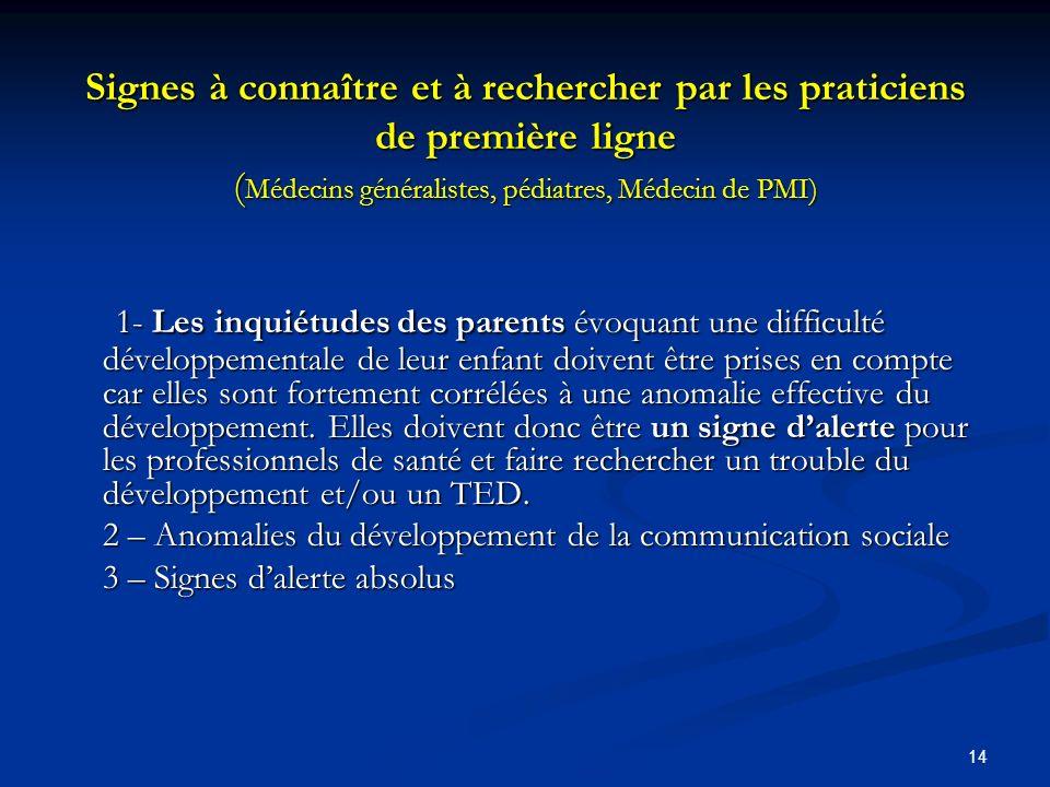 Signes à connaître et à rechercher par les praticiens de première ligne (Médecins généralistes, pédiatres, Médecin de PMI)