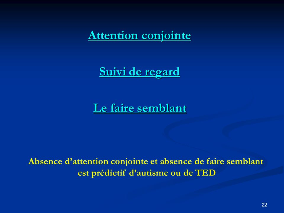 Attention conjointe Suivi de regard Le faire semblant