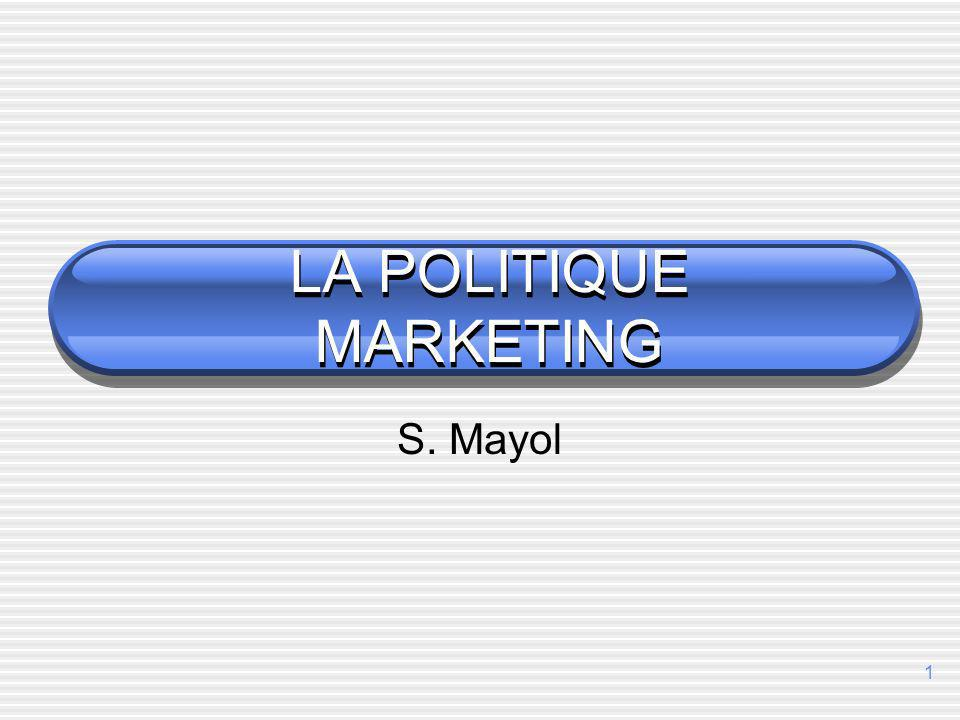 LA POLITIQUE MARKETING