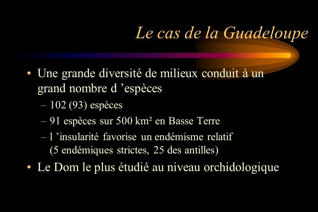 Le cas de la Guadeloupe Une grande diversité de milieux conduit à un grand nombre d 'espèces. 102 (93) espèces.