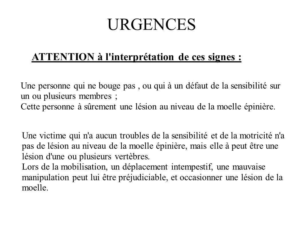 URGENCES ATTENTION à l interprétation de ces signes :